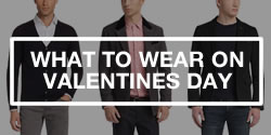 Valentines Day Style Advice For Guys