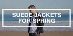 Men's Fashion Trend - Suede Jackets For Spring
