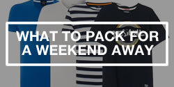 Advice and tips on what clothing to pack for a guys weekend away
